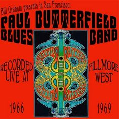 The Paul Butterfield Blues Band: Bootleg Live Album, Fillmore West Rock Posters, Concert Posters, Music Posters, Paul Butterfield, Fillmore West, Tunnel Book, Classic Blues, The Family Stone, Blue Poster
