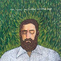 Iron & Wine..love his voice so calm and soothing..