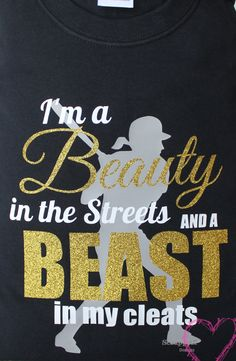 Girls Softball Shirt - Beauty in the Streets and a Beast in my Cleats Women's Softball Tee, T-shirt - pinned by pin4etsy.com
