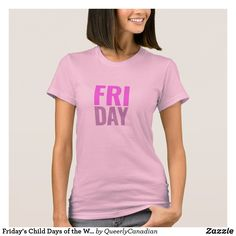 Friday's Child Days of the Week T-Shirt