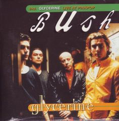 "Bush ""Glycerine"" I was lucky enough to see this performed live, and my heart felt so full because of it."