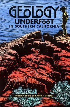 Geology Underfoot in Southern California by Robert P. Sharp, http://www.amazon.com/dp/0878422897/ref=cm_sw_r_pi_dp_BjyKsb15S496Q