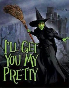 *THE WICKED WITCH of the WEST ~ The Wizard of Oz, 1939.....I'll get you my pretty