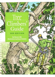 Written specifically from the tree climber's perspective to learn safe climbing and aerial tree work principles, this publication may be used as a basic text for tree climbers as well as a st Camping Survival, Survival Skills, Tree Surgeons, Tree Felling, Tree Pruning, Garden Arbor, Tree Company, Climbing Rope, Rappelling