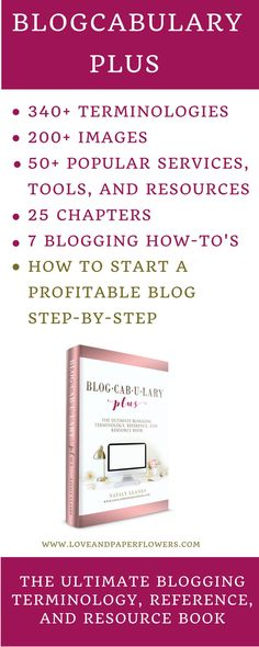 Blogcabulary Plus: The Ultimate Blogging Terminology, Reference, and Resource Book. Blogcabulary Plus is the only blogging book of its kind where blogging terminology, blogging processes, and blogging resources collide in a way that it tells a story in a logical and simple manner. #startablog #beginnerblogger #bloggingtips #bloggingbook