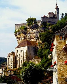 Cifftop Castle - Rocamadour, Dordogne - Been to Rocamadour. Had the best cassoulet I ever had there (Pat Campo) #french castles, #french chateau, #french castles