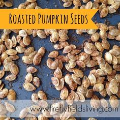 Firefly Fields Living: Delicious Roasted Pumpkin Seeds