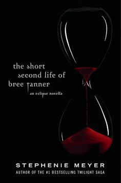 Series Review: The Second Short Life of Bree Tanner: An Eclipse Novella (Twilight Saga, Book 3.5) By Stephanie Meyer Cover Artwork