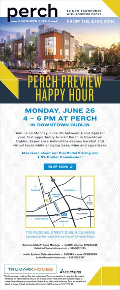 New Homes for Sale in Dublin, California  Join Us at Perch for Happy Hour – June 26  Broker's Welcome  |  2.5% Broker Commission  |  4 to 6 pm Enjoy Hardhat & Virtual Tours, Beer, Wine and Appetizers  |  Also learn about our Pre-Model Pricing!  RSVP Now >>  http://staging.perchdowntown.com/broker-event-rsvp/