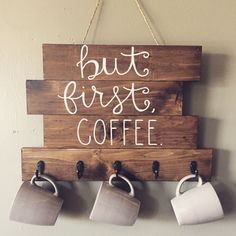 """but first, coffee"" wood sign, with hooks to hang coffee cups"