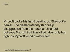 This is surprising. I can't imagine Mycroft kicking ass.-- But this canon is most definitely excepted.