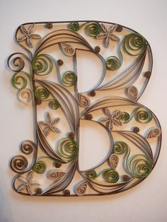 "Paper Quilled Letter ""B""."
