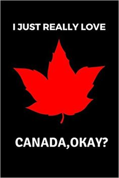 Amazon.com: I Just Really Love Canada, Okay? :Perfect Gift For Canada Lovers & Canadians,Canada Notebook Journal To Write In For Men,Women,Girl,Boys,Kids,gifts ... Gift, 120 Pages , 6X9, Soft Cover, Matte Fish (9781650615639): Canada Lovers Gift Publishing: Books Lovers Gift, Gift For Lover, Canada Quotes, Journal Notebook, Kids Gifts, Kids Boys, Fish, Writing, Amazon