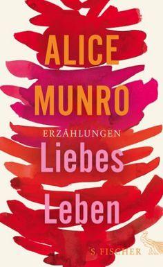 Liebes Leben: 14 Erzählungen von Alice Munro, http://www.amazon.de/dp/B00GIIA2W4/ref=cm_sw_r_pi_dp_j2V1sb1CE2SFE