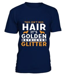 # GOLDEN-RETRIEVER-GLITTER-TEES-THIS-ISN'T .  Guaranteed safe and secure checkout via PayPal/VISA/MASTERCARD. Click the BIG GREEN BUTTON to pick your size/color and order.