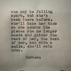 She may be falling apart, but she's been there before . True Quotes, Words Quotes, Wise Words, Sayings, Strong Quotes, Falling Apart Quotes, Life Falling Apart, Meaningful Quotes, Inspirational Quotes