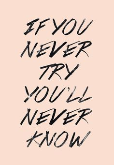 ETC INSPIRATION BLOG MOTIVATIONAL QUOTE IF YOU NEVER TRY YOULL NEVER KNOW SOCIETY 6 ZYANYA LORENZO photo ETCINSPIRATIONBLOGMOTIVATIONALQUOTE...