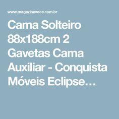 Cama Solteiro 88x188cm 2 Gavetas Cama Auxiliar - Conquista Móveis Eclipse…