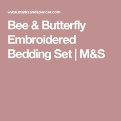 Bee & Butterfly Embroidered Bedding Set | M&S