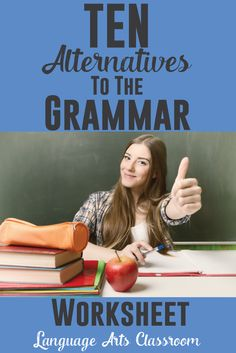 TEN alternatives to the grammar worksheet - fast ideas to add to grammar lesson plans.