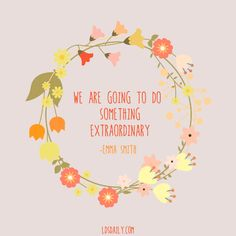 We Are Going to Do Something Extraordinary. Emma Smith. 10 Beautiful Quotes to Honor The Founding of The Relief Society