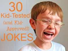 30 Jokes your kids will love! I pinned this because I love this kid's FACE!!!!  That's happy!