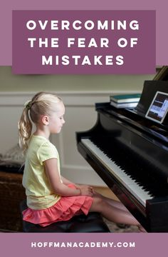 Overcoming the Fear of Mistakes - Hoffman Academy Piano Teaching, Teaching Resources, Piano Lessons For Kids, Best Piano, Piano Man, Baby Learning, Music Class, Music Theory, Piano Music