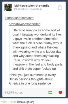 "How the British feel about America...""why is thanksgiving"" hahaha #murica. Excuse the language. Silly silly Brits, but they're right. This stuff makes no sense."