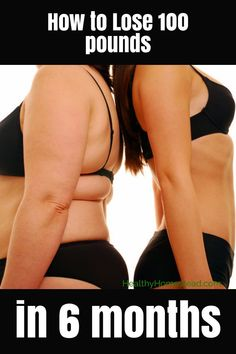 how to lose 100 pounds in 6 months female