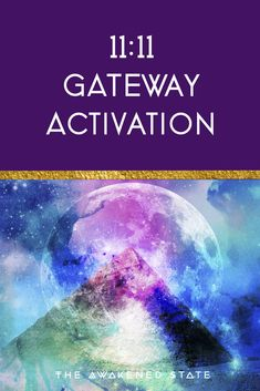 11:11 Activation Gateway • The Awakened State