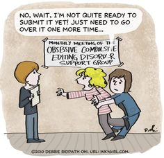 Cartoon: Obsessive compulsive editing disorder  #writing #writer #humor #funny