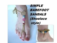 Learn to make these simple barefoot sandals with a pair of shoelaces, and a few beads.  This accessory can also be worn as an ankle bracelet.      Butterfly Motif Barefoot Sandals:  http://www.youtube.com/watch?v=g4AdzScLnqo=PL166DA68A2E700BDB=76=plpp_video    Beach Wedding Barefoot Sandals:  http://www.youtube.com/watch?v=ZtW...