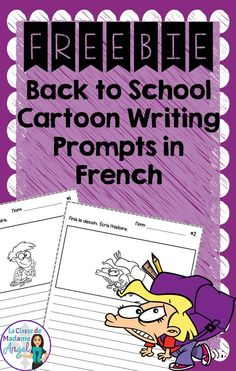 Rentrée Scolaire!  FREE writing prompts for Back to School in French!  Love the cartoon images.