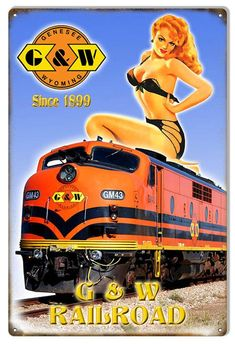 G & W 1899 Railroad Pinup Girl Sign, Aged Style Aluminum Metal Sign Garage Art, Man Cave Garage, Train Posters, Pin Up Posters, Railway Posters, Vintage Advertisements, Vintage Ads, Vintage Trains, Style Retro
