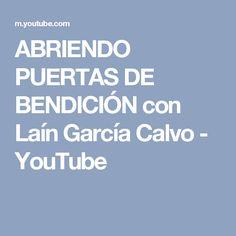 ABRIENDO PUERTAS DE BENDICIÓN con Laín García Calvo - YouTube