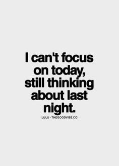 I can't focus on today, still thinking about last night! Love it that you came to see me after your reception. Sex Quotes, Crush Quotes, Funny Quotes, Life Quotes, Quotable Quotes, Funny Memes, Love Quotes Photos, Inspirational Quotes Pictures, Picture Quotes