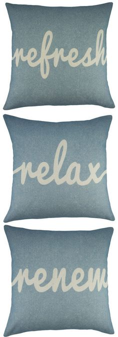 Refresh. Relax. Renew Pillows