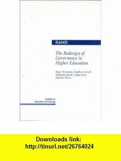 The Redesign of Governance in Higher Education (MR-222) (9780833014283) Roger Benjamin, Stephen Carroll, Maryann Jacobi Grey, Cathy S. Krop, Michael A. Shires , ISBN-10: 0833014285  , ISBN-13: 978-0833014283 ,  , tutorials , pdf , ebook , torrent , downloads , rapidshare , filesonic , hotfile , megaupload , fileserve