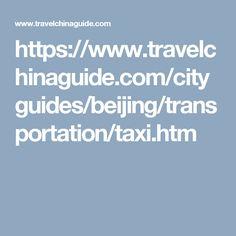 https://www.travelchinaguide.com/cityguides/beijing/transportation/taxi.htm