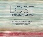 Memories From Books: Lost in Translation: An Illustrated Compendium of Untranslatable Words from Around the World by Ella Frances Sanders