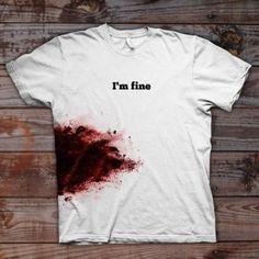 I'm fine Tshirt