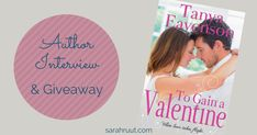 Meet Tanya Eavenson, author of To Gain a Valentine, plus her favorite chocolate mousse recipe and a chance to win the entire series!