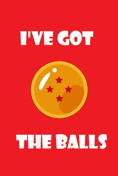 I have dragon balls