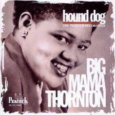 'Hound Dog' by Big Mama Thornton