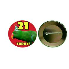 Eclectus Parrot (Male) - '21 Today' 55mm Birthday Button Pin Badge (PG-0861)