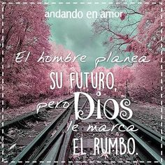 Haz tus #planes para el #futuro, que Dios te irá marcando el rumbo… Quotes About God, Inspiring Quotes About Life, Inspirational Quotes, Faith Quotes, Bible Quotes, Christian Quotes Images, Worship The Lord, Gods Not Dead, Jesus Loves Me