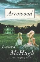 ISBN: 9780812996395   Arrowood by McHugh, Laura  08/11/2016