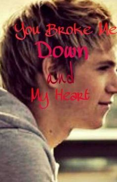 You Broke Me Down and My Heart    ( NIALL HORAN FAN FICTION ) - CHAPTER FIVE : Do you really have to go ? - PaisleyVale