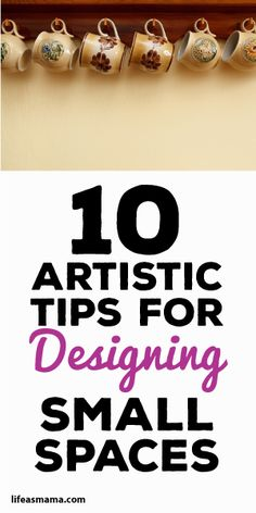 10 Artistic Tips For Designing Small Spaces