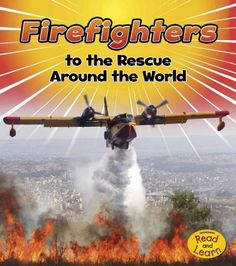 FIREFIGHTERS TO THE RESCUE AROUND THE WORLD by Linda Staniford. A good introduction for children to learn about emergency services around the world. Others in this series include police and ambulances.